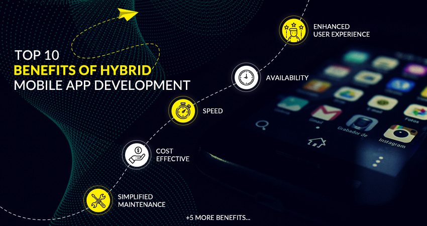 10 Top Advantages of Developing Hybrid Mobile App