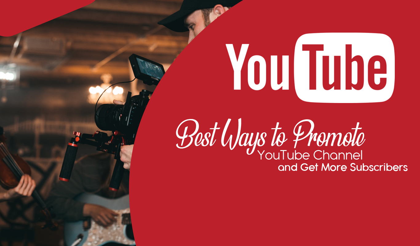 5 Best Ways to Promote YouTube Channel and Get More Subscribers