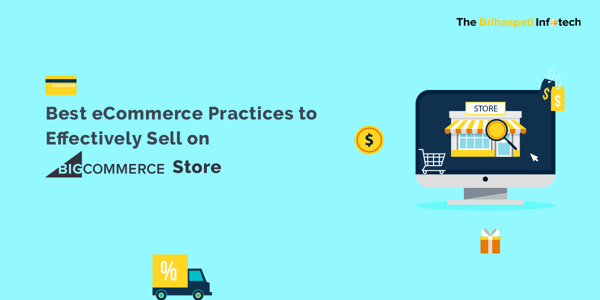 Best eCommerce Practices to Effectively Sell on BigCommerce Store