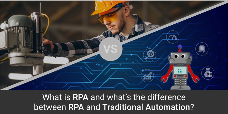 What Is RPA And What's the Difference Between RPA And Traditional Automation?