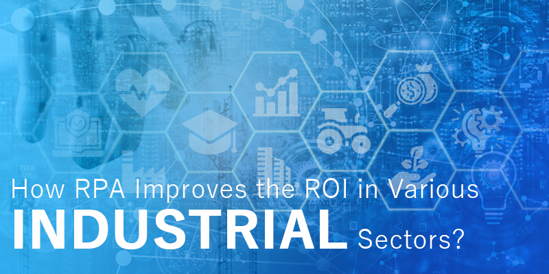 How RPA Improves the ROI in Various Industrial Sectors?