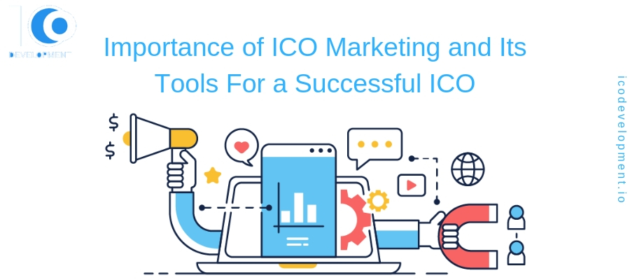 Importance of ICO Marketing and Its Tools for a Successful ICO