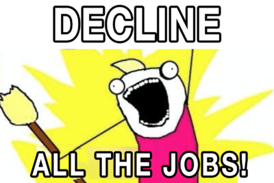 Decline ALL the freelancer jobs
