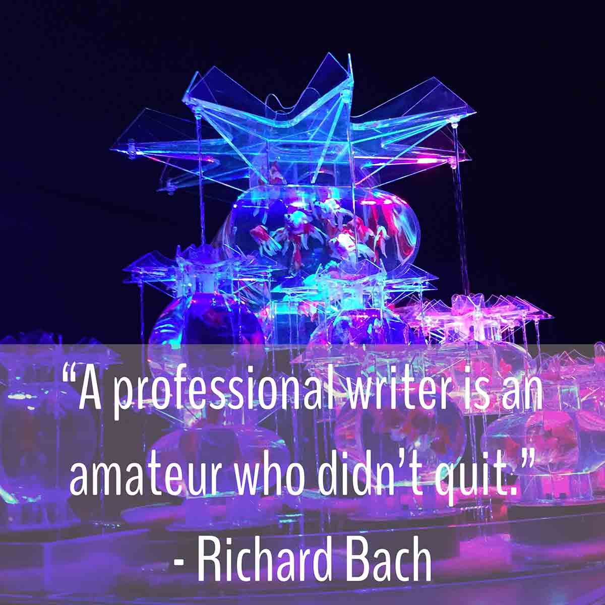 a professional writer is an amateur who didn't quit